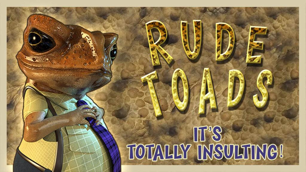 Rude Toads