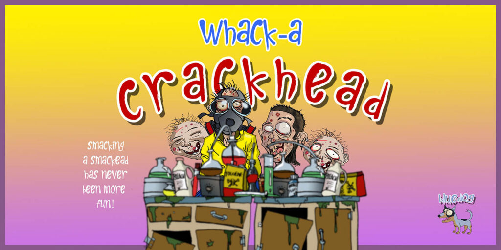 Whack a Crackhead